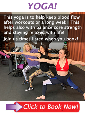 This yoga is to help keep blood flow after workouts or a long week!  This helps also with balance core strength and staying relaxed with life! Join us times listed with link!